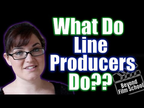 Film Industry#27: What do Line Producers Do?