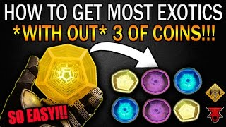 How to get ALL EXOTICS without 3 of Coins in Destiny!!!
