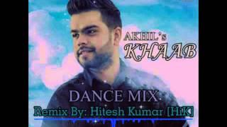 KHAAB || AKHIL || DANCE MIX || MP3 LINK IN DESCRIPTION
