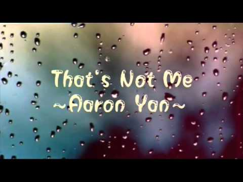 Aaron Yan-That's Not Me ( Edited Version)