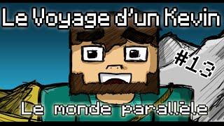 [Film Minecraft] Le Voyage d'un Kevin - Episode 13 : Le Monde Parallèle