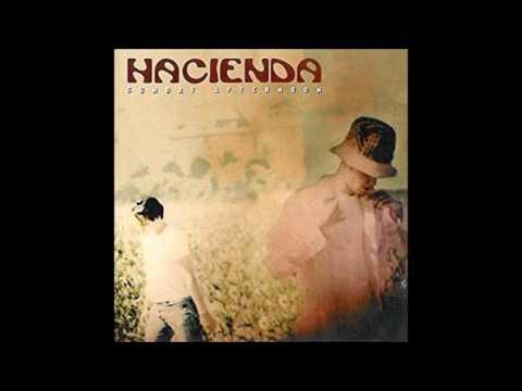 Hacienda - Sunday Afternoon