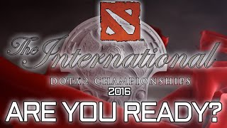 Dota 2 - The International 2016 - Are you READY?