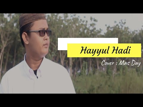 HAYYUL HADI | Cover By : MAS DAY