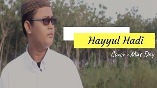 HAYYUL HADI   Cover by : MAS DAY