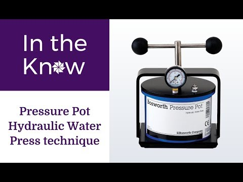 Technique Video: Pressure Pot Hydraulic Water Press