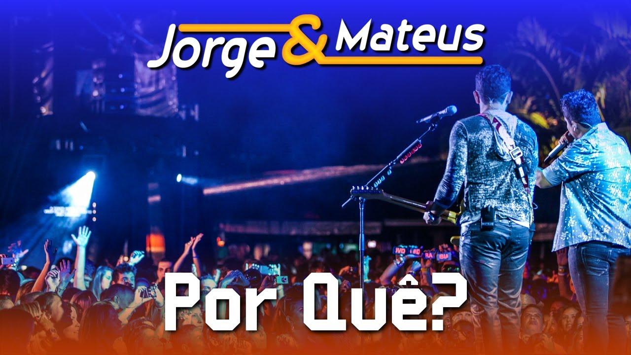 Jorge & Mateus — Por Quê — [DVD Ao Vivo em Jurerê] — (Clipe Oficial)