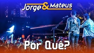 Baixar Jorge e Mateus - Por Quê - [DVD Ao Vivo em Jurerê] - (Clipe Oficial)