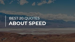 Learn 20 top quotes about speed compiled by daily brainies. in this video you will discover such famous people and characters as mario andre...