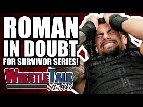 Roman Reigns IN DOUBT For WWE Survivor Series! | WrestleTalk News Nov. 2017