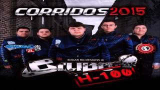 Grupo H-100 - Corridos (DISCO COMPLETO)(2015)
