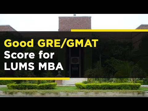 What Is A Good GMAT Or GRE Score For LUMS MBA Admissions?