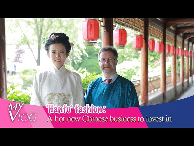 'Hanfu' fashion: A hot 'new' Chinese business to invest in