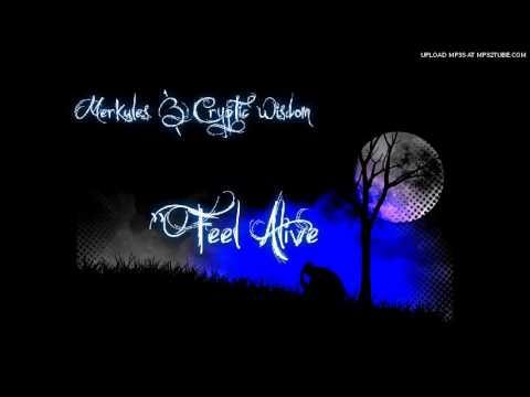 Merkules & Cryptic Wisdom - ''Feel Alive'' (Prod. N-Jin) 2012