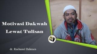 dr. Raehanul Bahrain - Motivasi Dakwah Lewat Tulisan