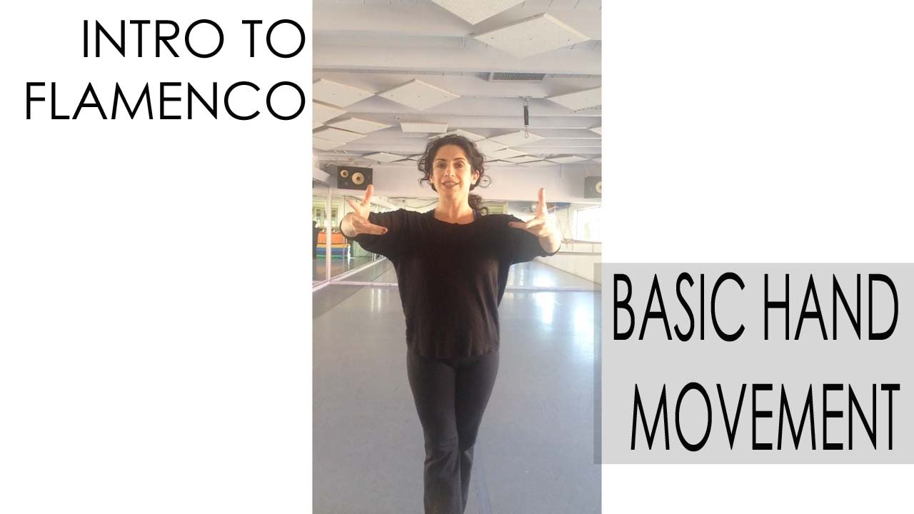 Flamenco Dance Lessons Intro To Flamenco Dance Basic Hand Movement