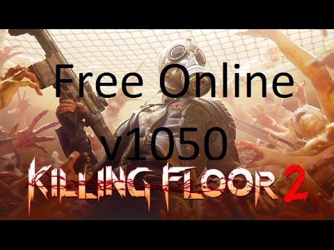 How To Play Killing Floor 2 Cracked Online With Dedicated Server V1050    Tutorial 2017