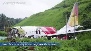 Toàn cảnh vụ máy bay Ấn Độ đưa người mắc kẹt dịch covid-19 về nước trượt đường băng gãy làm đôi