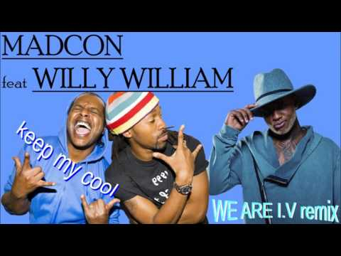 Madcon feat Willy William - keep my cool (We Are I.V remix)