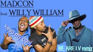 Madcon Feat Willy William keep my cool We Are I.V remix.mp3