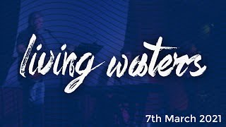 7th March 2020 Living Waters Church