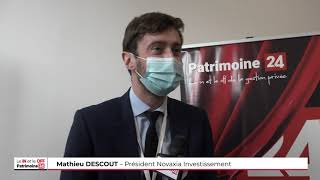 Interview de Mathieu DESCOUT, Président de Novaxia Investissement