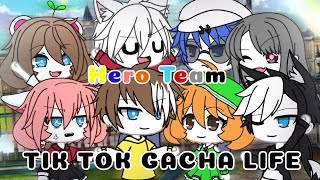 Tik Tok Gacha Life || Phiên Bản Hero Team || #5