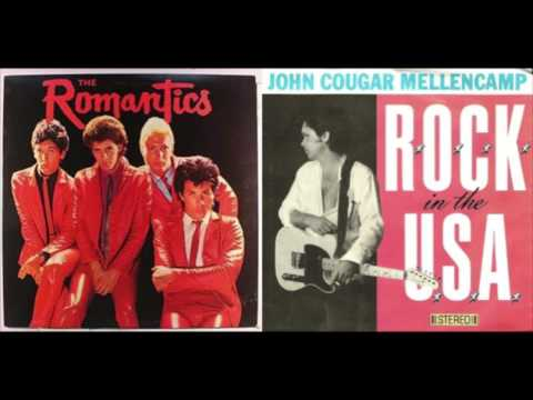 Romantics vs. John Cougar Mellencamp - What I Like About R .O .C. K . in the U.S.A.