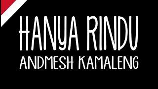 Cover images Andmesh Kamaleng - Hanya Rindu || Lirik || Rindu Ayah