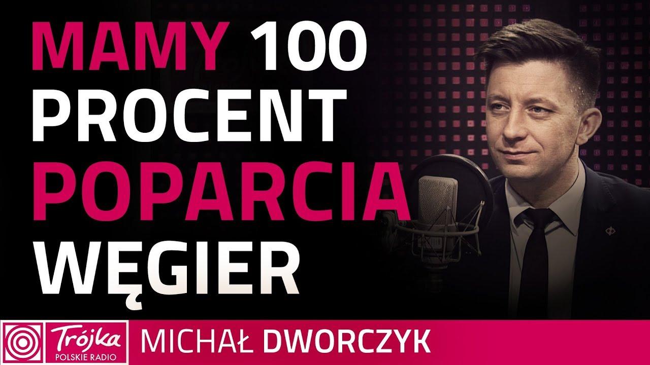 Michał Dworczyk: mamy 100 procent poparcia Węgier