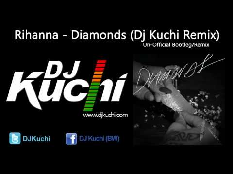 Rihanna - Diamonds (Dj Kuchi Remix)