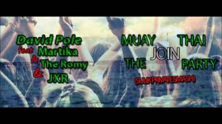David Pole feat Martika & The Romy&JXR -MUAY JOIN THAI THE PARTY(Sulik PRIVATE Smash 2017)