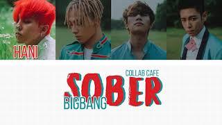 BIGBANG (빅뱅) - Sober (맨정신) | Collab Café.