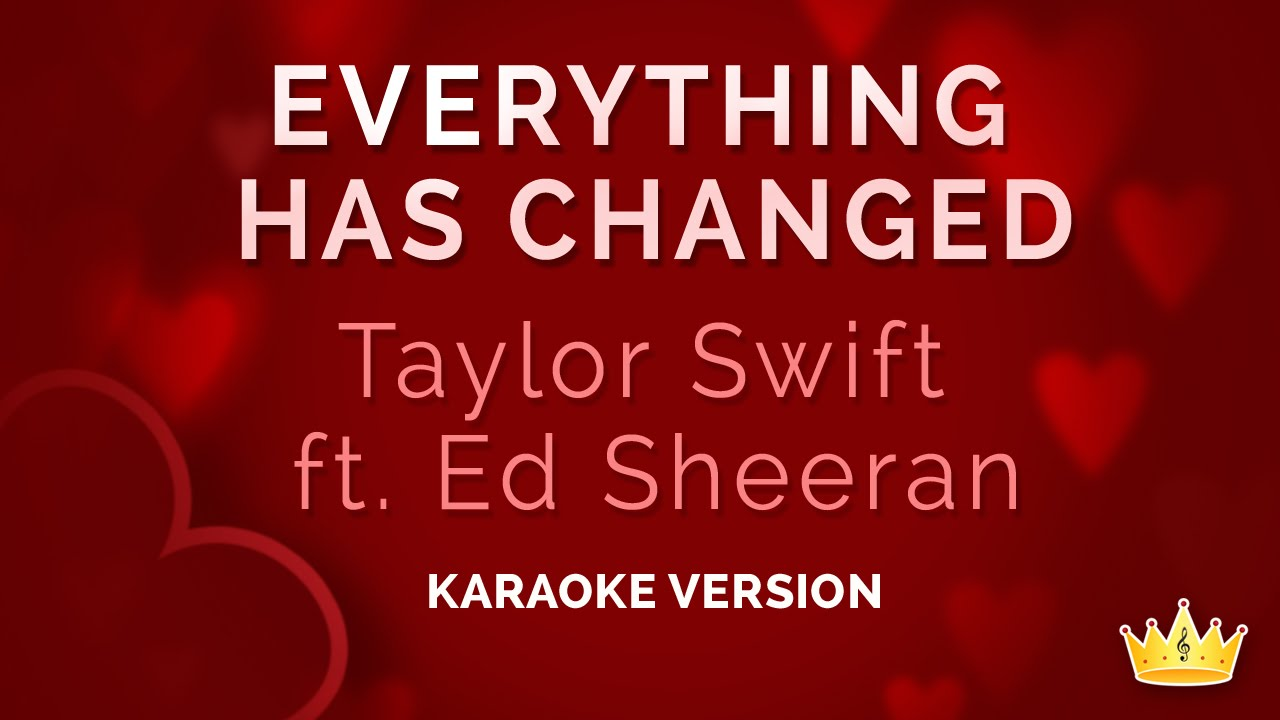 Taylor swift and ed sheeran everything has changed (karaoke.