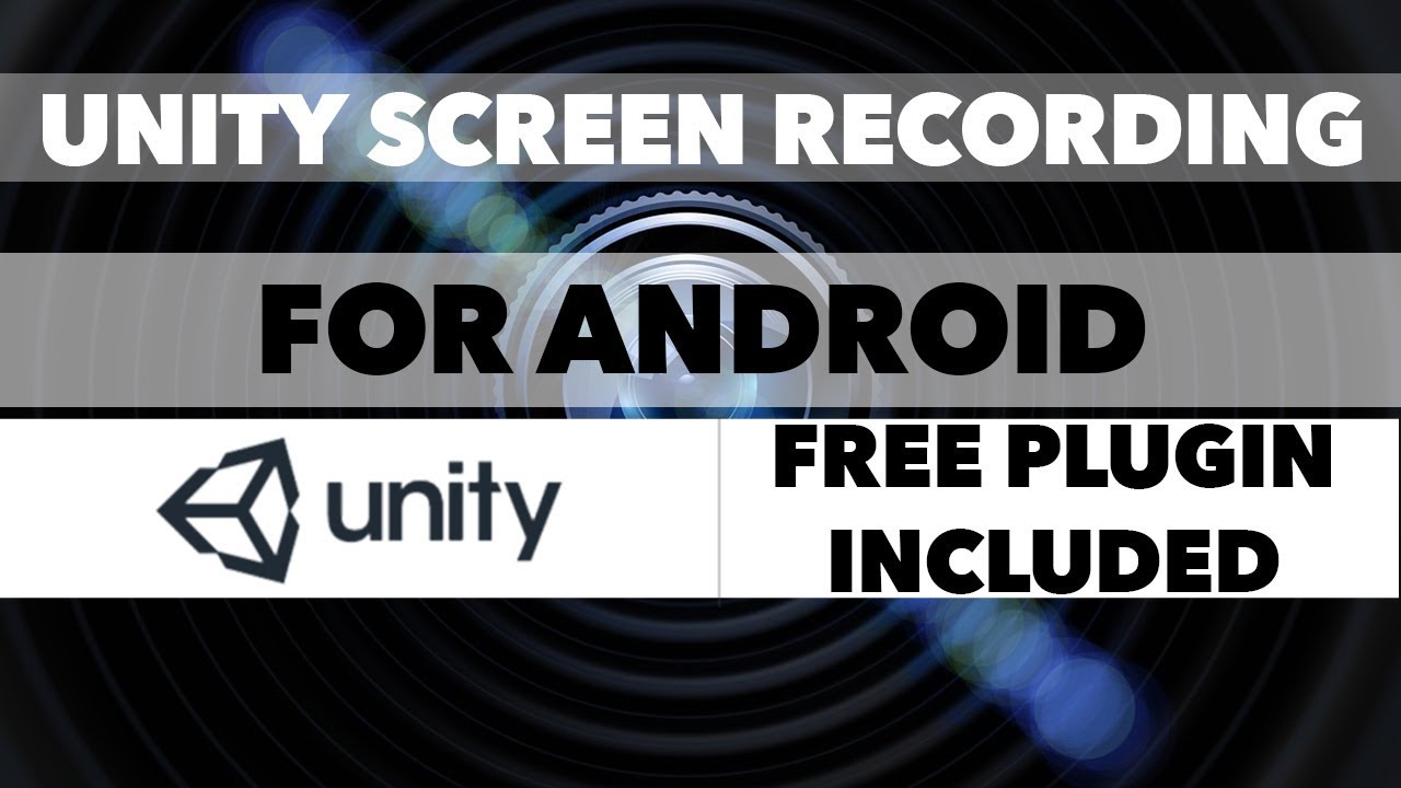 Unity Screen Recording for Android (With Free Plugin)