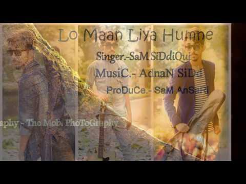 Lo Maan Liya Humne   mp3 Song Cover BY   (Sam Siddiqui)   Haldwani