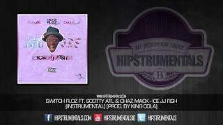 switch floz ft scotty atl chaz mack ice jj fish instrumental prod by king cola