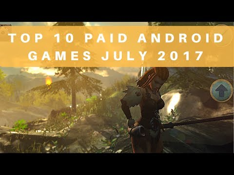 TOP 10 PAID ANDROID GAMES JULY 2017