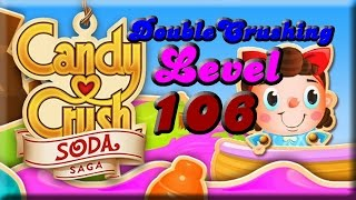 Candy Crush Soda Saga Level 106 with 3 Stars & No Boosters! Tips Too!