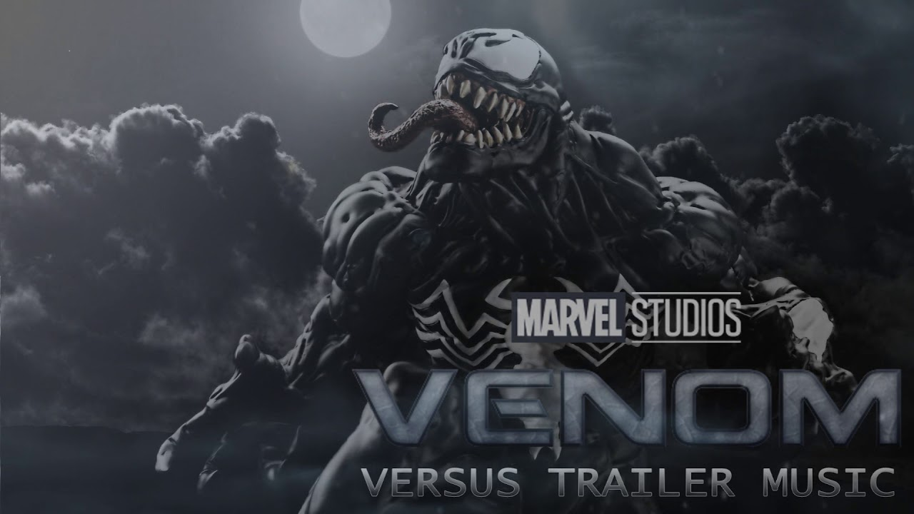 VENOM - Official Trailer #2 Music - Theme Song - Full and Clean Trailer Music (best version)