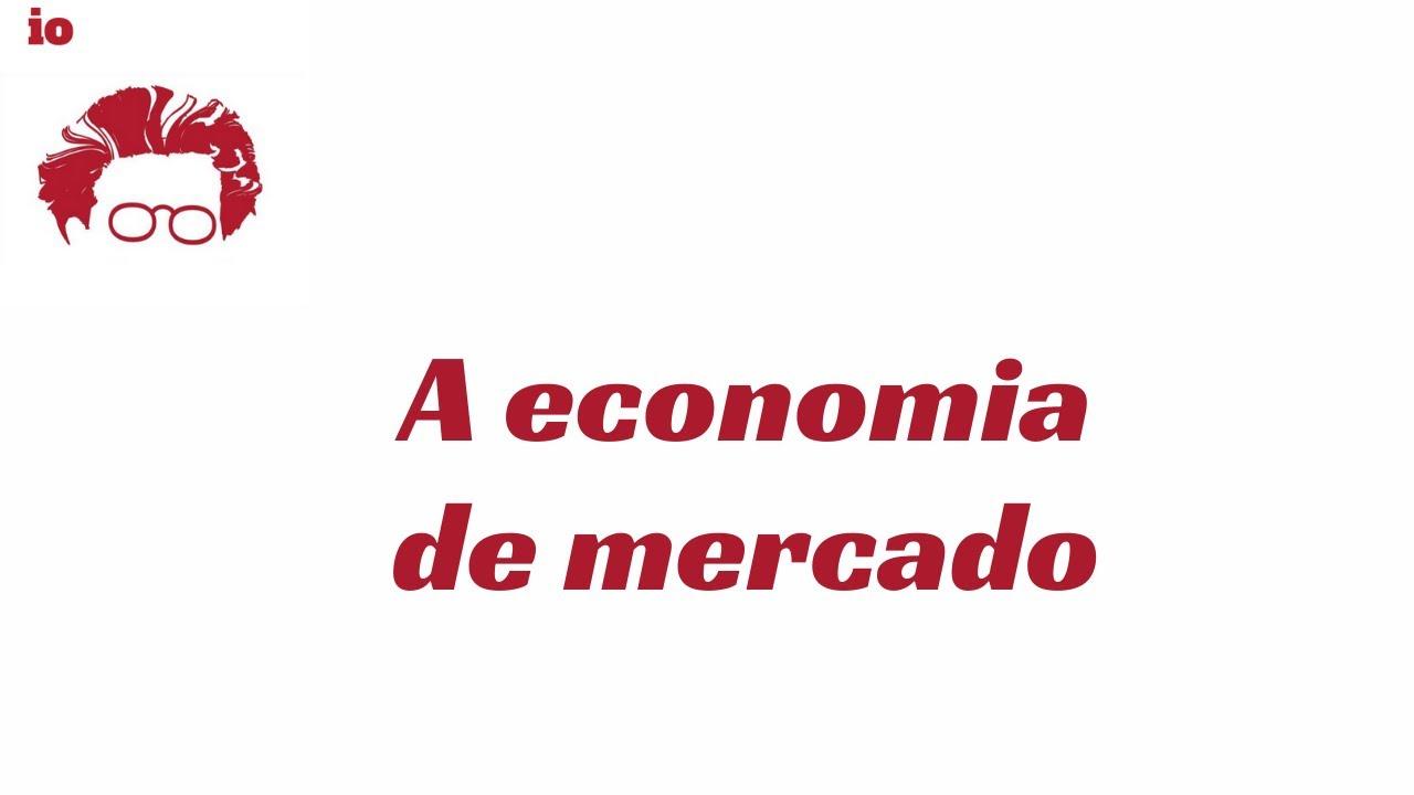 A economia de mercado