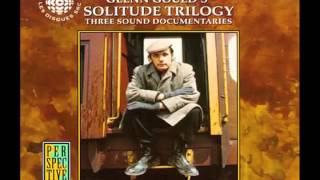 Glenn Gould's The Solitude Trilogy, Part 03: The Quiet in the land (1977)