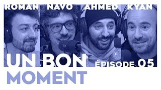UN BON MOMENT EP05 - ROMAN FRAYSSINET / AHMED SPARROW