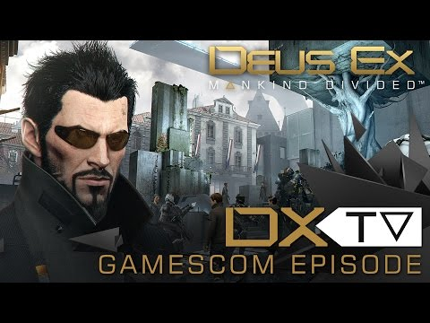 DXTV - Gamescom Episode: New Features in Mankind Divided