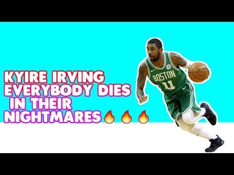 KYIRE IRVING EVERYBODY DIES IN THEIR NIGHTMARES 🔥🔥🔥🔥