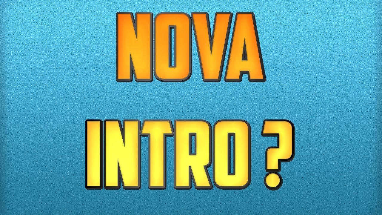 Download Nova intro do canal by: eu !