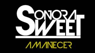 Sonora Sweet - Amanecer (Audio)