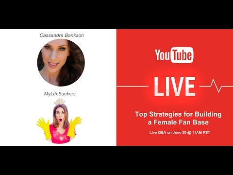 YT Live: Top Strategies for Building a Female Fan Base