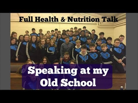 SPEAKING AT MY OLD IRISH SCHOOL! Full Health and Nutrition Speech