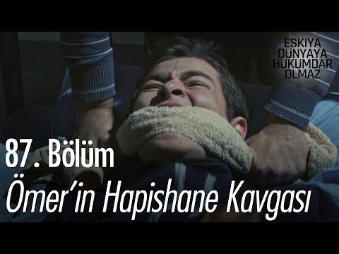 Ömer'in hapishane kavgası - Eşkıya Dünyaya Hükümdar Olmaz 87. Bölüm